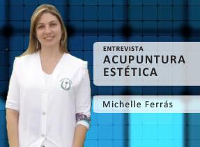 Acupuntura Estética - Entrevista Dr. Michelle Ferrás